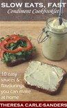 Slow Eats, Fast - Condiment Cookbooklet