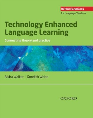 technology-enhanced-language-learning-connecting-theory-and-practice-oxford-handbooks-for-language-teachers