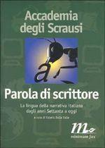 Parola di scrittore. La lingua della narrativa italiana dagli anni Settanta a oggi