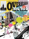 Overheard in New York UPDATED: Conversations from the Streets, Stores, and Subways