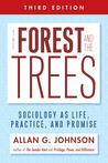 The Forest and the Trees: Sociology as Life, Practice, and Promise