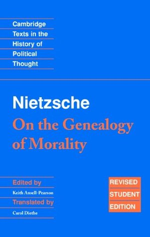 On the Genealogy of Morality and Other Writings
