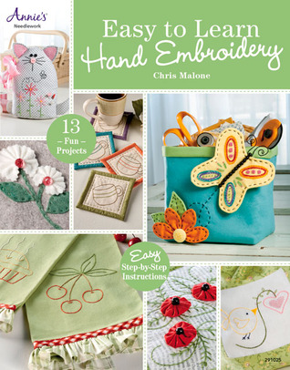 Easy To Learn Hand Embroidery By Chris Malone