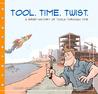 Tool. Time. Twist.