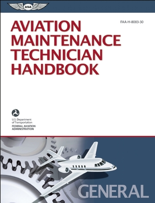 Aviation Maintenance Technician Handbook – General: FAA-H-8083-30