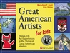 Great American Artists for Kids: Hands-On Art Experiences in the Styles of Great American Masters