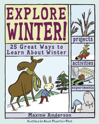 Explore Winter! by Maxine Anderson