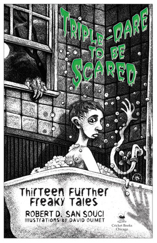 Ebook Triple-Dare to Be Scared: Thirteen Further Freaky Tales by Robert D. San Souci read!