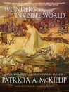 Wonders of the Invisible World by Patricia A. McKillip