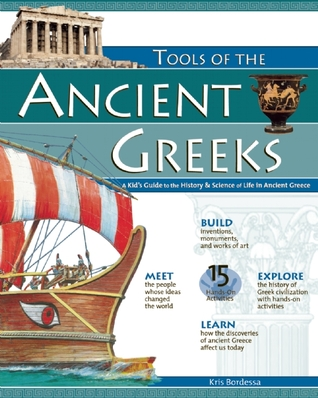 Tools of the Ancient Greeks: A Kid's Guide to the History & Science of Life in Ancient Greece (Tools of Discovery)