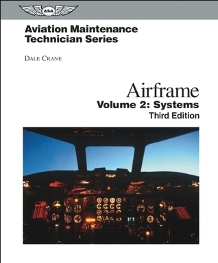 Aviation Maintenance Technician: Airframe, Volume 2: Systems