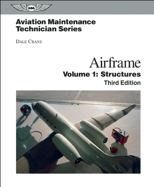 Aviation Maintenance Technician: Airframe, Volume 1: Structures