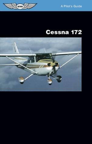 Cessna 172: A Pilot's Guide por Jeremy M. Pratt