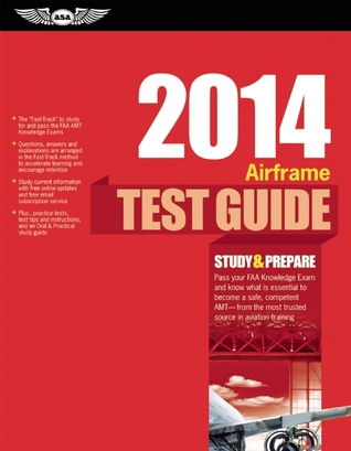 """Airframe Test Guide 2014: The """"Fast-Track"""" to Study for and Pass the Aviation Maintenance Technician Knowledge Exam"""