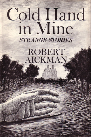 Cold Hand in Mine: Strange Stories