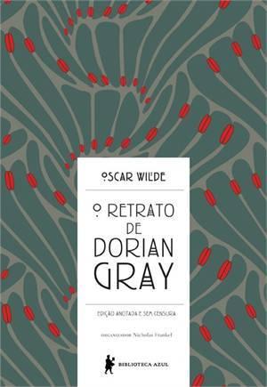 O Retrato de Dorian Gray - Edição Anotada e Sem Censura