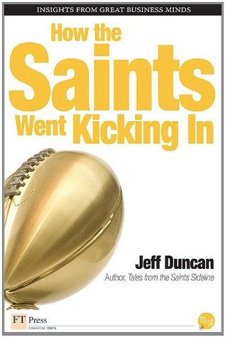 How the Saints Went Kicking In by Jeff Duncan