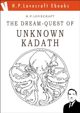 The Dream-Quest of Unknown Kadath (H.P. Lovecraft Ebooks)