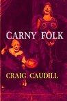CARNY FOLK by Craig Caudill