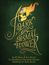 A Dark and Dismal Flower