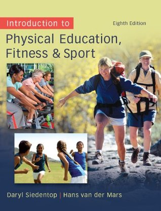 Introduction to Physical Education, Fitness, and Sport, 8th edition