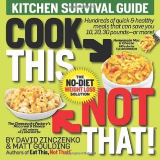 Cook This, Not That! by David Zinczenko