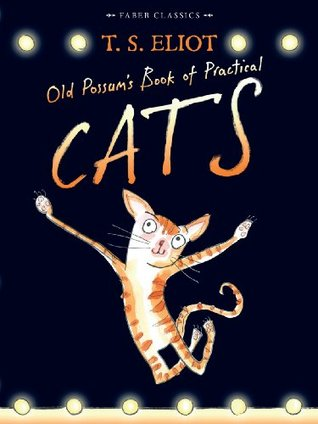 Ebook Old Possum's Book of Practical Cats: with illustrations by Rebecca Ashdown (Faber Children's Classics 12) by T.S. Eliot DOC!