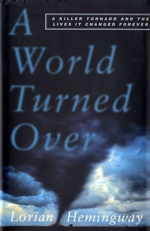 A World Turned Over by Lorian Hemingway