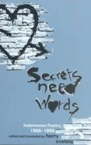 Secrets Need Words: Indonesian Poetry, 1966–1998