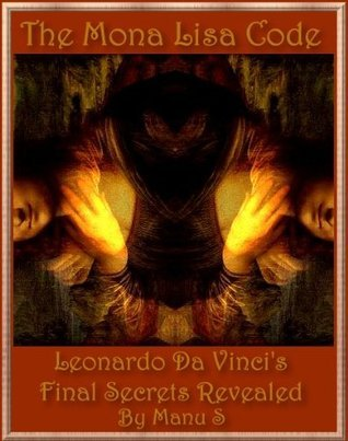 The Mona Lisa Code. Leonardo Da Vinci's Final Secrets Revealed (Talking Point Conversation Series Book 1)