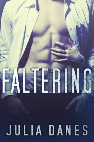 Ebook Faltering: (Faltering series, Book #1) by Julia Danes TXT!