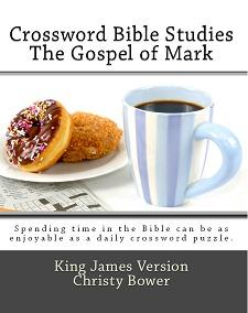 Crossword Bible Studies - The Gospel of Mark by Christy Bower