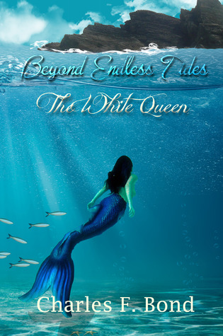 The White Queen (Beyond Endless Tides, #1)