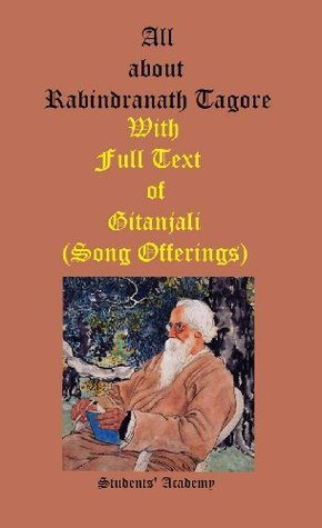 All about Rabindranath Tagore-With Full Text of Gitanjali