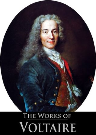 The Works of Voltaire: Complete Dramatic Plays, Candide, Philosophical Dictionary, The Lisbon Earthquake and Other Poems, We Must Take Sides and More (34 Books With Active Table of Contents)