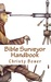 Bible Surveyor Handbook A 15-Lesson Overview of the Entire Bible by Christy Bower