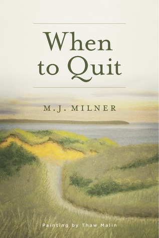 Ebook When To Quit by M.J. Milner DOC!