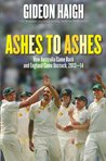 Ashes to Ashes by Gideon Haigh