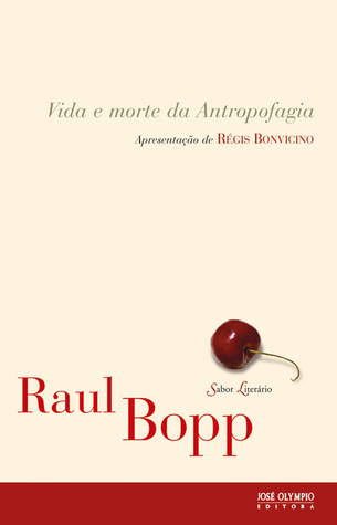 Vida e Morte da Antropofagia