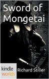Sword of Mongetai (The Foreworld Saga, Monegtai #1)