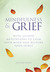 Mindfulness and Grief by Heather Stang