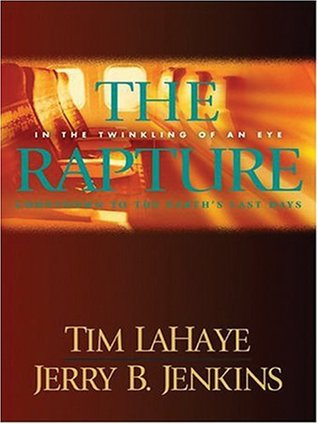 The Rapture: In the Twinkling of an Eye: Countdown to the Earth's Last Days