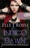 Indigo Dawn (Josie Hawk Chronicles, #1)
