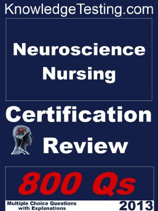 Neuroscience Nursing Certification Review (Neuroscience Nursing Review Series)