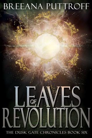Leaves of Revolution (Dusk Gate Chronicles, #6)
