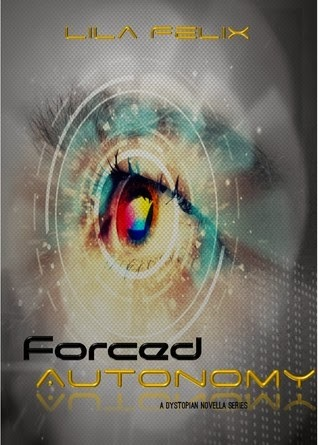 Forced Autonomy, Phase 3 by Lila Felix