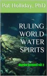 RULING WORLD WATER SPIRITS (Deliverance Ministry,)