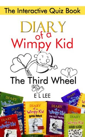 Diary of a Wimpy Kid The Third Wheel The Interactive Quiz Book