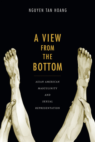 A View from the Bottom: Asian American Masculinity and Sexual Representation