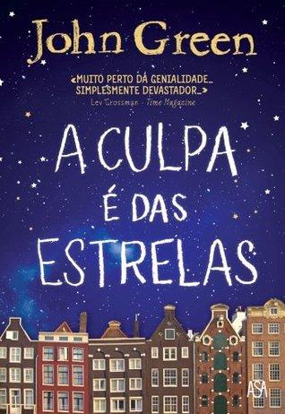 A Culpa é das Estrelas by John Green